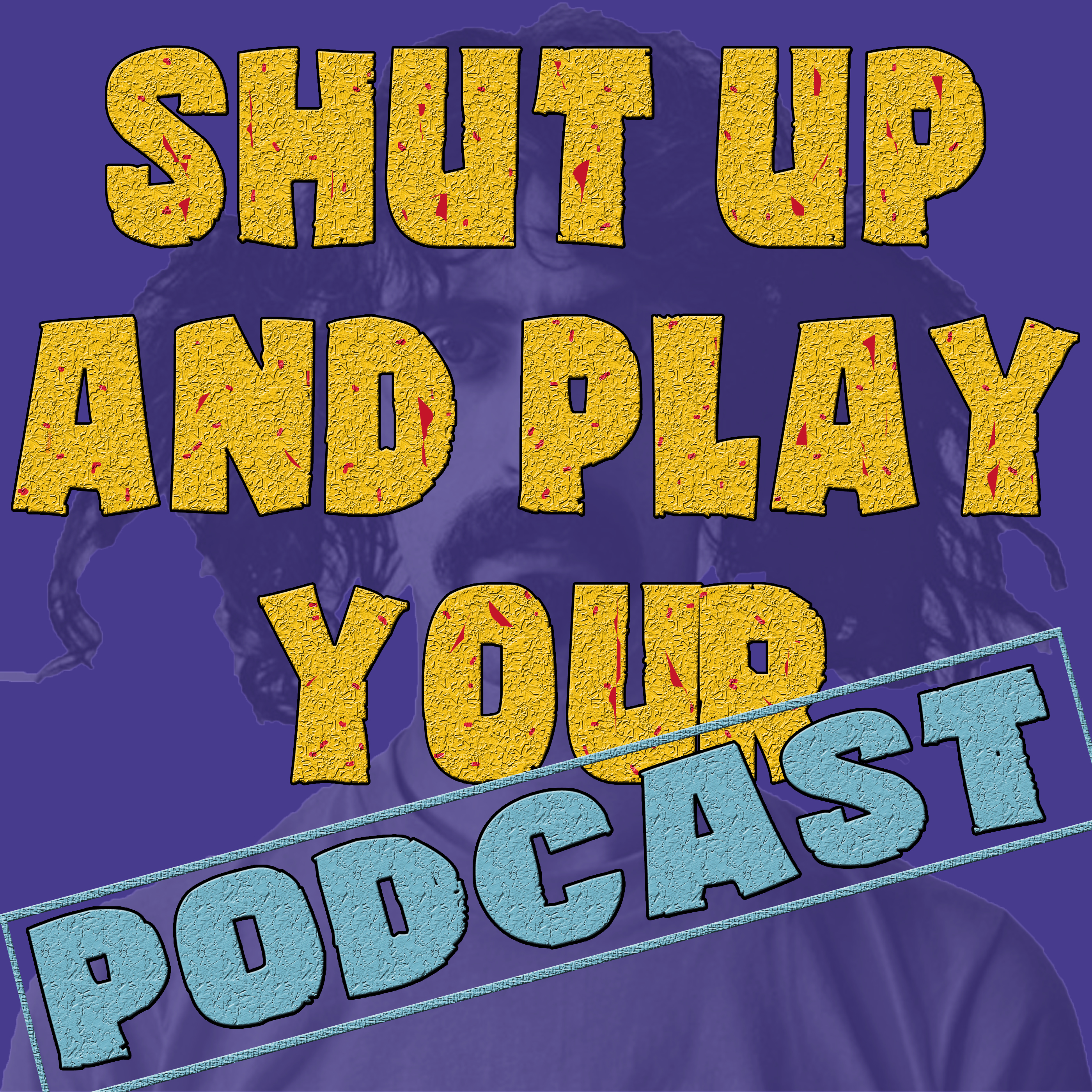 Shut Up and Play Your Podcast